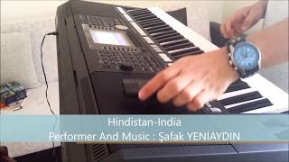Şafak YENİAYDIN-India(Performed with Yamaha PSR S950)