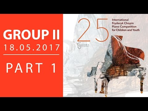 The 25. International Fryderyk Chopin Piano Competition For Children - Group 2 Part 1 - 18.05.2017