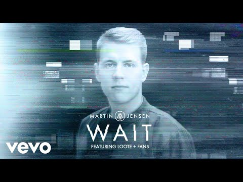 Martin Jensen - Wait (Lyric Video) ft. Loote
