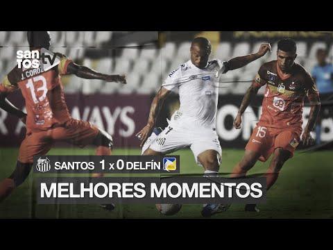 SANTOS 1 X 0 DELFÍN | MELHORES MOMENTOS | CONMEBOL LIBERTADORES (10/03/20)