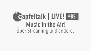Apfeltalk LIVE! #85 - Music in the Air