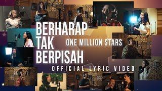 One Million Stars - Berharap Tak Berpisah   Lyric Video
