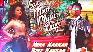 Rap Song Car Mein Music Baja - Neha Kakkar, Tony Kakkar ( Official Status) | #Latest_Status