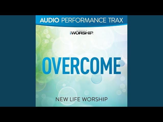 Overcome [Low Key Without Background Vocals]