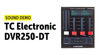 TC Electronic DVR250-DT Demo (no talking)