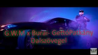 Download G.W.M x Burai Krisztián- GettóPatkány (Dalszövegel) MP3 song and Music Video