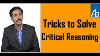 TRICKS TO SOLVE CRITICAL REASONING| GRE| GMAT | CSAT |AMCAT | INFOSYS | WIPRO | ACCENTURE| SHORTCUTS