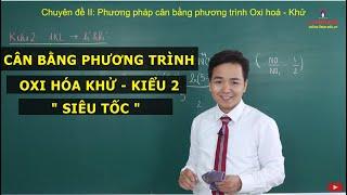 MÔN HÓA | Cân bằng phương trình Oxi hoá - Khử siêu tốc (Kiểu 2) | Thầy Minh Myelin