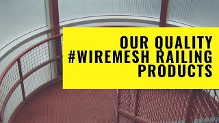 Our Quality #WireMesh Railing Products