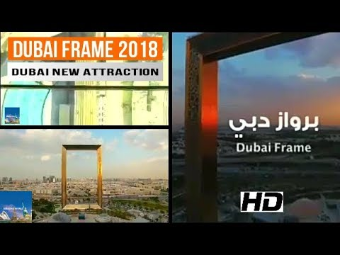Dubai Frame UAE : Huge Picture Frame : World's Best New Attractions : Old & New Dubai : برواز دبي