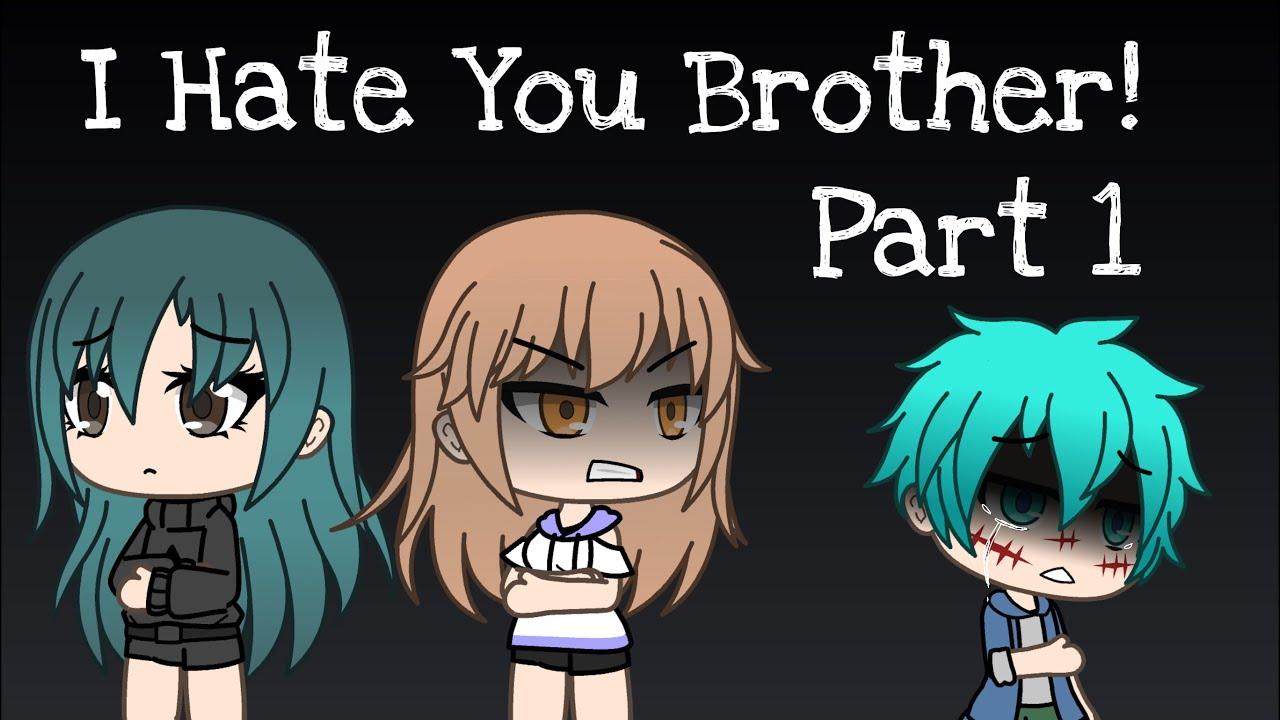 Download I Hate You Brother!//Gacha Life Mini Movie//GLMM// Part 1