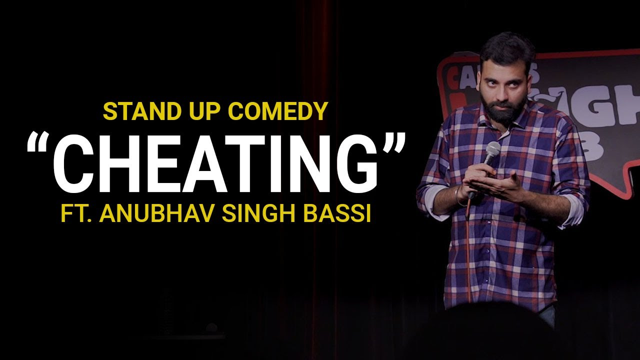 Cheating - Stand Up Comedy ft. Anubhav Singh Bassi