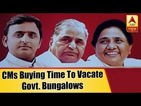 Know The Worth Of Property Owned By Former UP CMs Who Are Buying Time To Vacate Govt. Bungalows