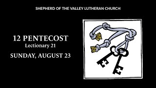 12 Pentecost Worship - August 23, 2020