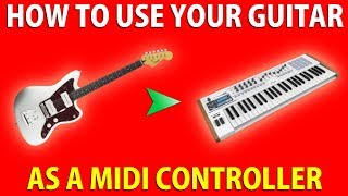 How to use your GUITAR as a MIDI CONTROLLER