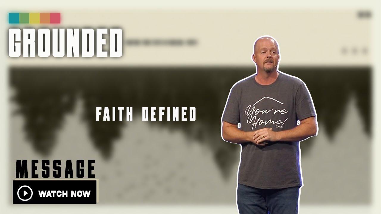 Grounded | Faith Defined (Week 3)