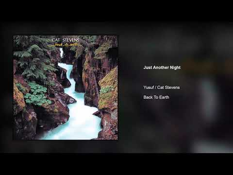 Yusuf / Cat Stevens – Just Another Night | Back To Earth