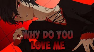 Nightcore Why Do You Love Me