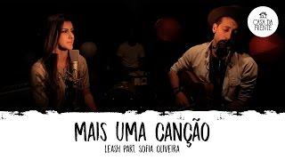 Leash part. Sofia Oliveira: Mais Uma Canção | Casa da Frente |