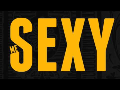 me sexy- lyric video (clean)