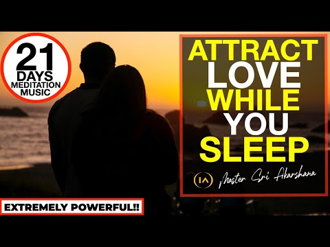 Manifest Love FAST Meditation | Listen For 21 Days While You Sleep [EXTREMELY POWERFUL!!]