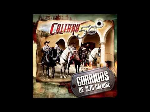 Calibre 50 Comence de Cero Corridos de Alto Calibre