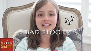 BAD BLOOD - TAYLOR SWIFT | 12-YEAR-OLD SOPHIA MUGGLESAM KIDS