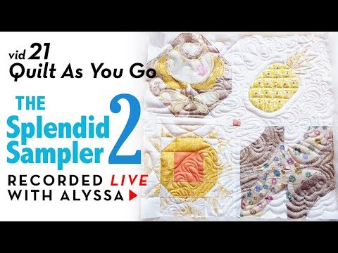 FMQ - Quilt As You Go - Vid 21 - The Splendid Sampler 2 Quilt Along - LIVE Sewing