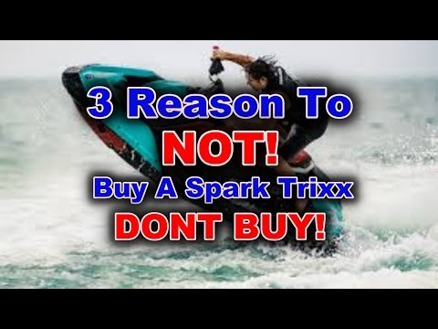 3 Reasons To Not Buy A Seadoo Spark Trixx!