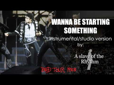 Michael Jackson | Wanna Be Starting Something - BAD World Tour - Instrumental/studio Version