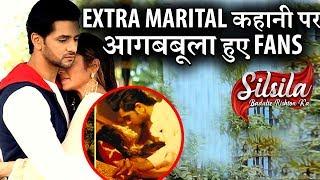 Fans get ANGRY after watching Kunal-Nandini's intimate moments | SilSila
