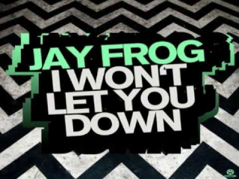 Jay Frog - I Wont Let You Down 2010 (Jay Frog Vs Dee Crane Mix)