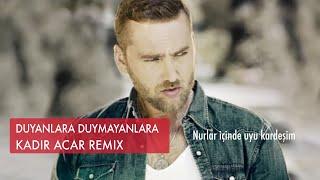 Kadir ACAR Duyanlara Duymayanlara Feat Arif AKPINAR