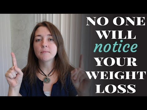 No One Will Notice Your Weight Loss