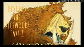 Beyond the Deepwoods - Part 1  (The Twig Trilogy)