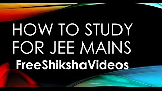 how to prepare for iit jee main 2017 3 10 jee main 2017 jee advanced 2017
