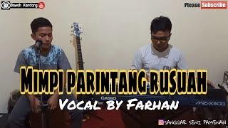 Download Mimpi parintang rusuah - Cover by farhan