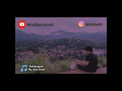 Setia band Kehilangan (lirik lagu) - YouTube