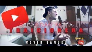Sebastián Yatra-Traicionera (Cover Samuel)
