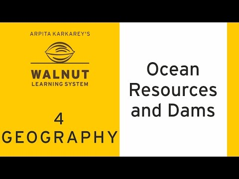 4 Geography - Ocean Resources and Dams