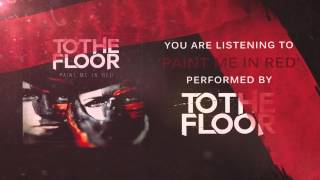 To The Floor - Paint Me In Red Official Lyric Video(Download Link)