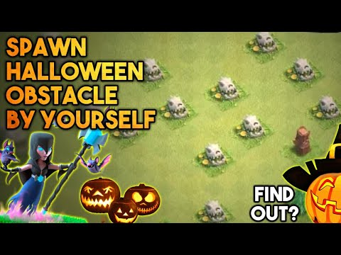 HOW TO SPAWN HALLOWEEN OBSTACLE BY YOURSELF WHEREVER YOU WANT IN YOUR VILLAGE😘CLASH OF CLANS