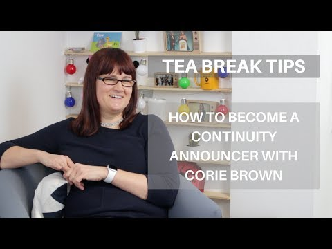 Tea Break Tips - How to become a Continuity Announcer with Corie Brown