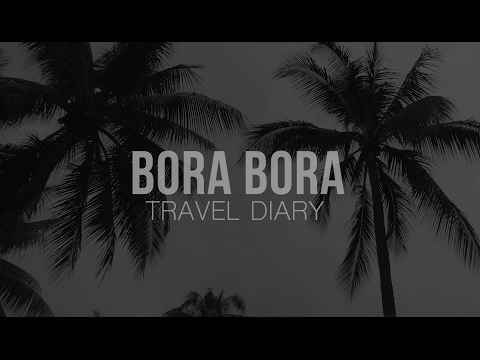 BORA BORA | TRAVEL DIARY ♡