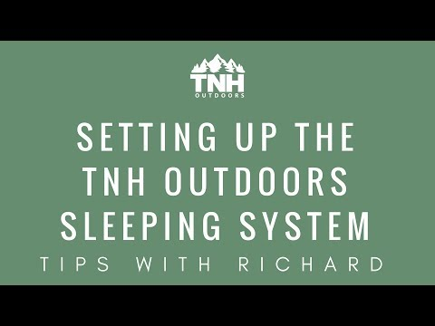 Setting Up The TNH Outdoors Sleeping System