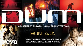 Download Suntaja - Official Audio Song | Dum | Sukhwinder Singh MP3 song and Music Video