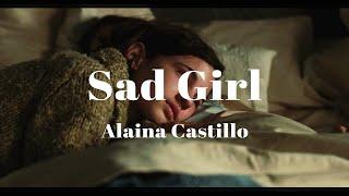 너도 나처럼 상처를 입은거겠지, 분명. Alaina Castillo - sad girl (가사/해석)