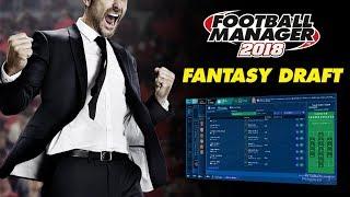 Football Manager 2018 | New look Fantasy Draft | FM18