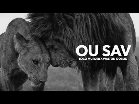 LOCO MURDER X WALTON X OBLIK - OU SAV  (AUDIO)  mp3