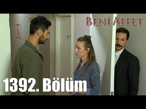 Beni Affet 1392. Bölüm